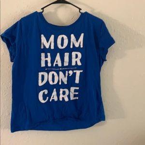 Tee shirt mom hair don't care